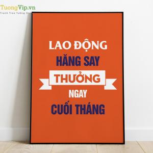 Tranh Treo Tường Lao Động Hăng Say Thưởng Ngay Cuối Tháng Mẫu 02