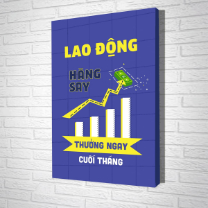 Tranh Treo Tường Lao Động Hăng Say Thưởng Ngay Cuối Tháng Mẫu 03